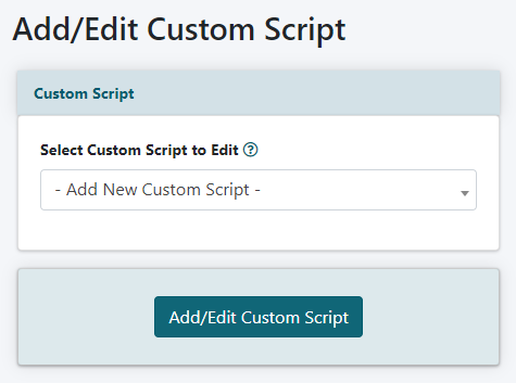 How to Use Add/Edit Custom Script